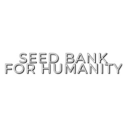 Seed Bank For Humanity